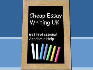 Cheap Essay Writing UK - Get Professional Academic Help