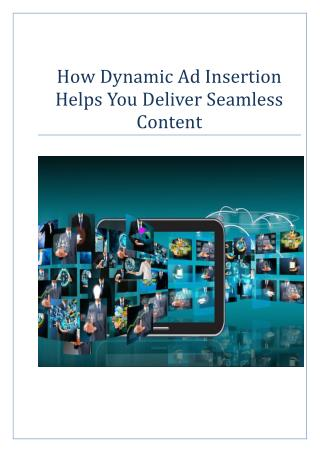 How Dynamic Ad Insertion Helps You Deliver Seamless Content