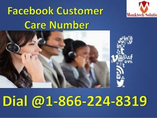 Facebook Customer Care Number1-866-224-8319 Accessible 24*7