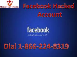 Facebook Hacked Account 1-866-224-8319 through The trained Team