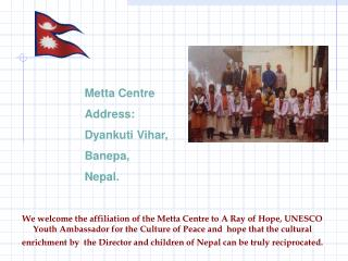 We welcome the affiliation of the Metta Centre to A Ray of Hope, UNESCO Youth Ambassador for the Culture of Peace and  h
