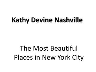 Kathy Devine Nashville - The Most Beautiful Places in New York City