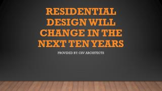 Residential Design Will Change in The Next Ten Years