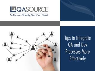 Tips to Integrate QA and Dev Processes More Effectively