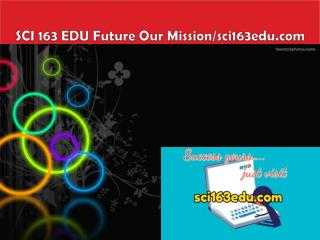 SCI 163 EDU Future Our Mission/sci163edu.com