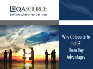 Why Outsource To India? - 3 Key Advantages