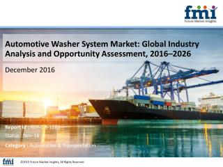 Automotive Washer System Market Expected to Reach US$ 17.5 Bn by 2016