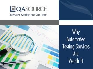 Why Automated Testing Services Are Worth It