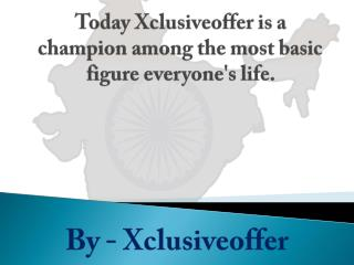 Today Xclusiveoffer is a champion among the most basic figure everyone's life.