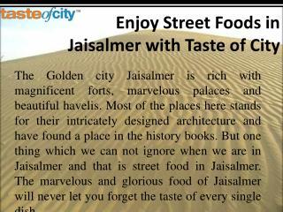 Enjoy Street Foods in Jaisalmer with Taste of City