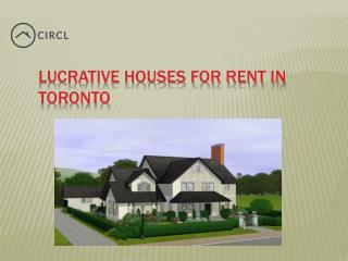 Lucrative Houses for Rent in Toronto