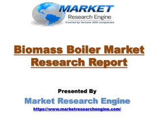 Biomass Boiler Market To Cross US$ 10 Billion by 2024