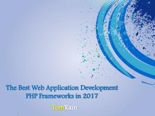 Best PHP Frameworks in 2017 - Tomrain