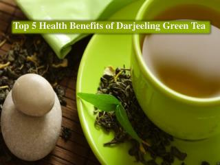 Top 5 Health Benefits of Darjeeling Green Tea