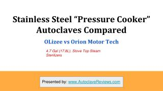 Stainless Steel, Stove Top Autoclaves Reviewed: OLizee vs Orion Motor Tech