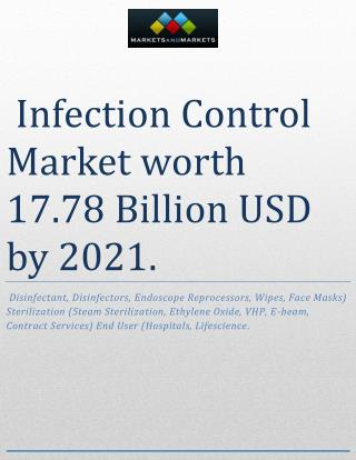 The global infection control market is estimated to grow at a CAGR of 6.5% from 2016 to 2021 to reach USD 17.78 Billion