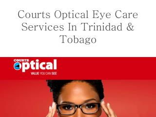 Courts Optical Eye Care Services In Trinidad & Tobago