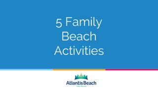 5 Family Beach Activities - Atlantis Beach