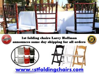 1st Folding Chairs Larry Hoffman Announces Same Day Shipping for all Orders