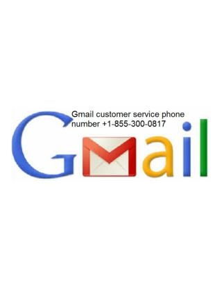 Contact Gmail Customer service phone number 1 855 300 0817