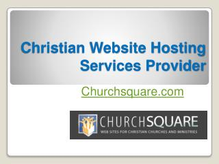 Christian Website Hosting Services Provider - Churchsquare.com