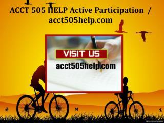 ACCT 505 HELP Active Participation /acct505help.com