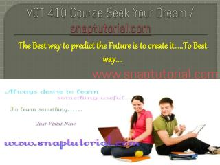 VCT 410 Course Success is a Tradition - snaptutorial.com