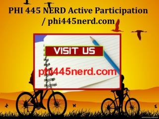 PHI 445 NERD Active Participation / phi445nerd.com