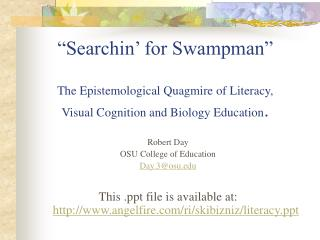 Searchin  for Swampman   The Epistemological Quagmire of Literacy, Visual Cognition and Biology Education.