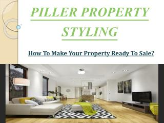 How To Make Your Property Ready To Sale? – Piller Property Styling