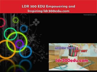 LDR 300 EDU Empowering and Inspiring/ldr300edu.com
