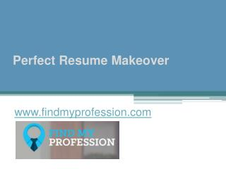 Perfect Resume Makeover - www.findmyprofession.com