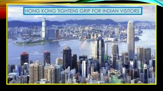 HONG KONG TIGHTENS GRIPS FOR INDIAN VISITOR