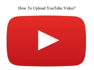 How to upload youtube video?