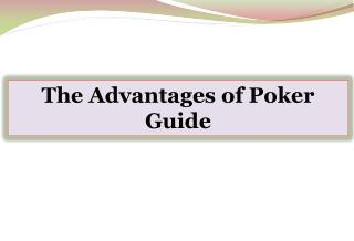 The Advantages of Poker Guide