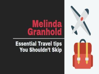 Essential Travel tips Nobody Shouldnot Skip by Melinda Granhold