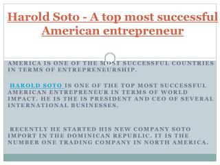 Harold Soto - A top most successful American entrepreneur