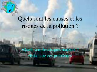 Quels sont les causes et les risques de la pollution