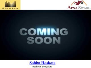 Sobha Hoskote, New Upcoming Apartments in Bangalore