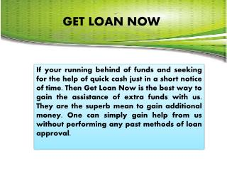 Get Loan Now Have Quick Finance For Meeting Your Unexpected Credit Demands