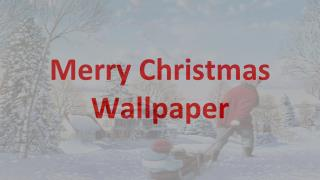 Merry Christmas Wallpapers to Decorate Home and PC