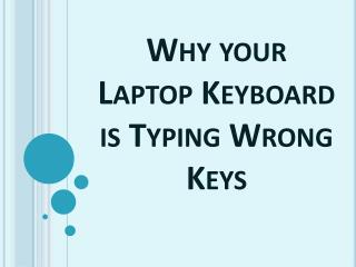 Why your Laptop Keyboard is Typing Wrong Keys