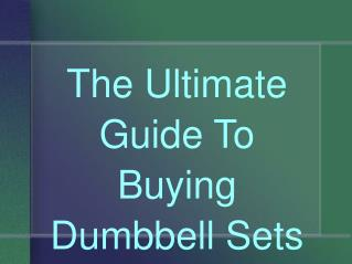 The Ultimate Guide To Buying Set of Dumbbell