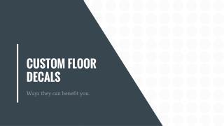 Custom Floor Decals - Ways they can benefit you