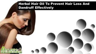 Herbal Hair Oil To Prevent Hair Loss And Dandruff Effectively
