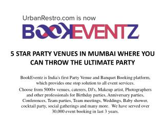 5 STAR PARTY VENUES IN MUMBAI WHERE YOU CAN THROW THE ULTIMATE PARTY