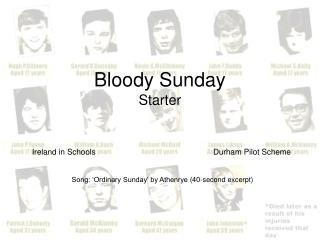 Bloody Sunday Starter