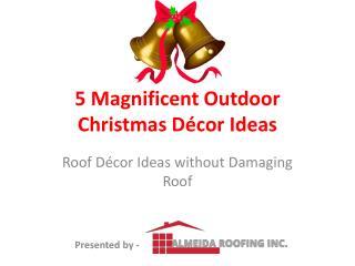 5 Magnificent Outdoor Christmas Décor Ideas