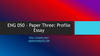 ENG 050 - Paper Three: Profile Essay