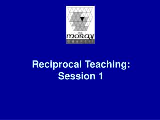 Reciprocal Teaching:  Session 1